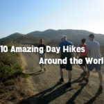 How many of these amazing places have you hiked?