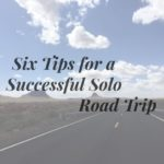Six Tips for a Successful Solo Road Trip