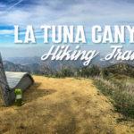Hiking the La Tuna Canyon Trail