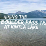 Hiking the Boulder Pass Trail at Kintla Lake in Glacier National Park