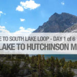Day 1 of 6 - North Lake Campground to Hutchinson Meadow