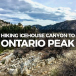 Hiking Icehouse Canyon to Ontario Peak