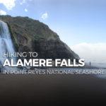 Alamere Falls Hike