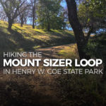 Hiking the Mount Sizer Loop in Henry W Coe State Park