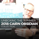Unboxing the Summer 2018 Cairn Obsidian Collection
