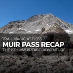 #MuirTaco Recap - Trail Magic at Muir Pass