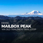 Hiking Mailbox Peak, up the Old Trail, down the New Trail