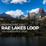 Backpacking the Rae Lakes Loop via Kearsarge Pass