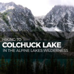 Hiking to Colchuck Lake in the Alpine Lakes Wilderness