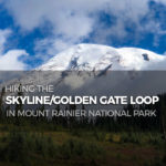 Hiking the Skyline-Golden Gate Loop in Mt Rainier National Park