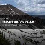 Hiking Humphreys Peak