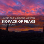 Hiking the Arizona Winter Six-Pack of Peaks Challenge in 8 Days