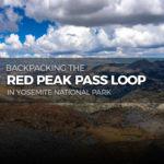 Backpacking the Red Peak Pass Loop in Yosemite