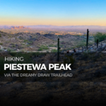 Hiking from Dreamy Draw to Piestewa Peak
