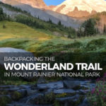 Backpack the Wonderland Trail in Mount Rainier National Park