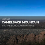 Hiking Camelback Mountain via Echo Canyon Trail